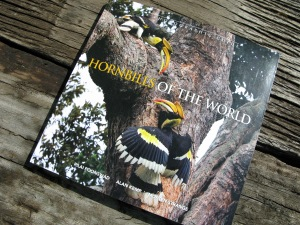 Exciting new photographic guide HORNBILLS OF THE WORLD by Dr. Pilai Poonswad, Dr. Alan Kemp and Dr. Tim Laman